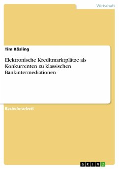 Elektronische Kreditmarktplätze als Konkurrenten zu klassischen Bankintermediationen (eBook, PDF)