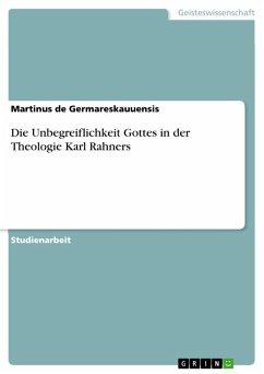 Die Unbegreiflichkeit Gottes in der Theologie Karl Rahners (eBook, PDF)