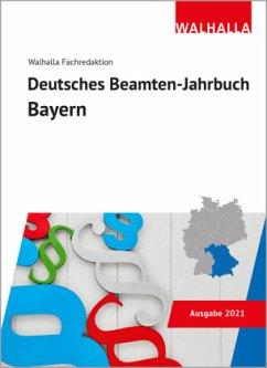 Deutsches Beamten-Jahrbuch Bayern 2021 - Walhalla Fachredaktion