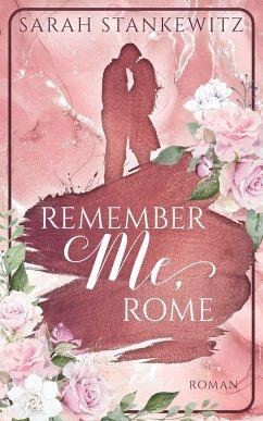 Remember Me, Rome - Stankewitz, Sarah