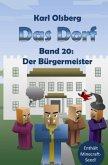 Der Bürgermeister / Das Dorf Bd.20