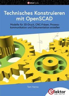 Technisches Konstruieren mit OpenSCAD (eBook, PDF) - Hanna, Tam