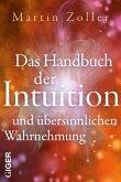 Das Handbuch der Intuition und übersinnlichen Wahrnehmung (eBook, ePUB)