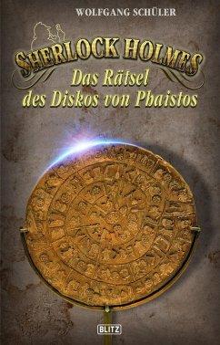 Sherlock Holmes - Neue Fälle 30: Sherlock Holmes und das Rätsel des Diskos von Phaistos (eBook, ePUB) - Schüler, Wolfgang