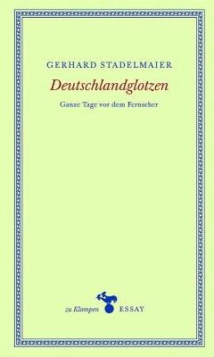 Deutschlandglotzen (eBook, PDF) - Stadelmaier, Gerhard