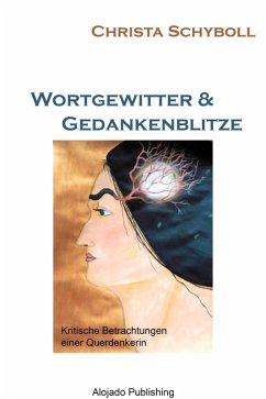 Wortgewitter & Gedankenblitze (eBook, ePUB) - Schyboll, Christa