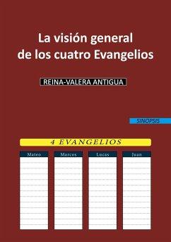 La visión general de los cuatro Evangelios