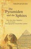 Die Pyramiden und die Sphinx: Wie die alten Ägypter sie in ihren Hieroglyphen-Inschriften sahen (eBook, ePUB)