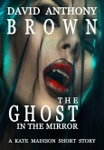 The Ghost in the Mirror: A Kate Madison Short Story (eBook, ePUB)