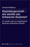 Staatsbürgerschaft - wie werden aus Schwarzen Deutsche? (eBook, PDF)