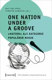 One Nation Under a Groove - »Nation« als Kategorie populärer Musik (eBook, PDF)