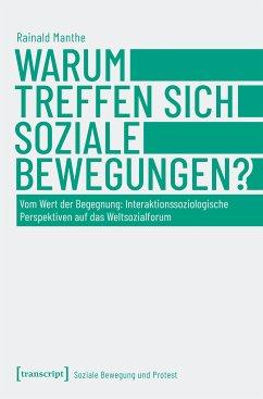 Warum treffen sich soziale Bewegungen? (eBook, PDF) - Manthe, Rainald
