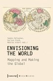 Envisioning the World: Mapping and Making the Global (eBook, PDF)
