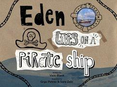 Eden Lives On A Pirate Ship (eBook, ePUB) - Blank, Vicki