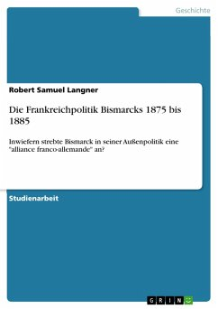 Die Frankreichpolitik Bismarcks 1875 bis 1885 (eBook, PDF)