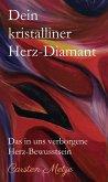 Dein kristalliner Herz-Diamant (eBook, ePUB)