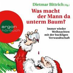 Was macht der Mann da unterm Baum? (Gekürzte Lesefassung) (MP3-Download) - Bittrich, Dietmar