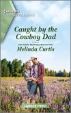 Caught by the Cowboy Dad (eBook, ePUB)