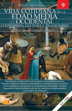 Breve historia de la vida cotidiana de la Edad Media occidental (eBook, ePUB) - Ortega Cervigón, José Ignacio