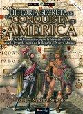 Historia secreta de la conquista de América (eBook, ePUB)