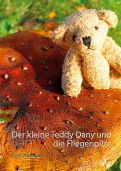 Der kleine Teddy Dany und die Fliegenpilze (eBook, ePUB)