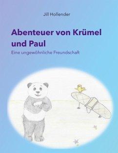 Abenteuer von Krümel und Paul (eBook, ePUB) - Hollender, Jill