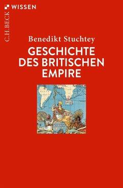 Geschichte des Britischen Empire - Stuchtey, Benedikt