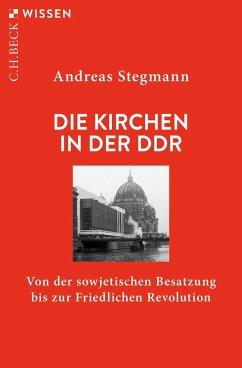 Die Kirchen in der DDR - Stegmann, Andreas