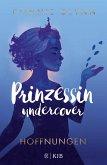 Prinzessin undercover - Hoffnungen (eBook, ePUB)
