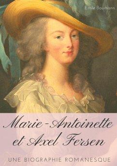 Marie-Antoinette et Axel Fersen (eBook, ePUB)