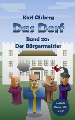 Das Dorf Band 20: Der Bürgermeister (eBook, ePUB) - Olsberg, Karl