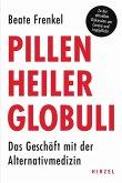 Pillen, Heiler, Globuli (eBook, PDF)