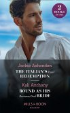 The Italian's Final Redemption / Bound As His Business-Deal Bride: The Italian's Final Redemption / Bound as His Business-Deal Bride (Mills & Boon Modern) (eBook, ePUB)