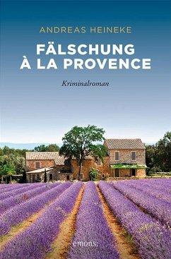 Fälschung à la Provence - Heineke, Andreas