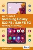 Das Praxisbuch Samsung Galaxy S20 FE / S20 FE 5G - Anleitung für Einsteiger