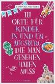111 Orte für Kinder in und um Augsburg, die man gesehen haben muss