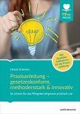 Praxisanleitung - gesetzeskonform, methodenstark & innovativ