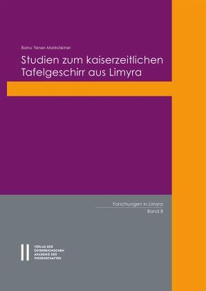 Studien zum kaiserzeitlichen Tafelgeschirr aus Limyra - Yener-Marksteiner, Banu