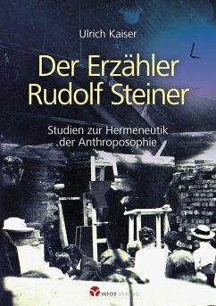 Der Erzähler Rudolf Steiner - Kaiser, Ulrich
