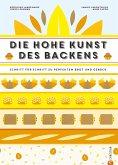 Backbuch: Die hohe Kunst des Backens. Das Standardwerk der französischen Backkunst mit 100 Rezepten (eBook, ePUB)