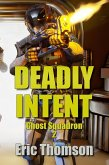 Deadly Intent (Ghost Squadron, #2) (eBook, ePUB)