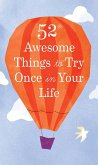 52 Awesome Things to Try Once in Your Life (eBook, ePUB)