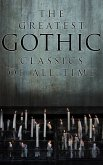 The Greatest Gothic Classics of All Time (eBook, ePUB)