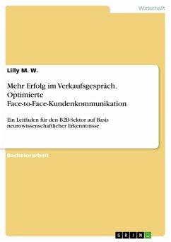 Mehr Erfolg im Verkaufsgespräch. Optimierte Face-to-Face-Kundenkommunikation (eBook, PDF)