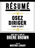Résumé Etendu: Osez Diriger (Dare To Lead) - Basé Sur Le Livre De Brene Brown (eBook, ePUB)