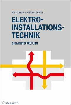 Elektro-Installationstechnik (eBook, PDF) - Boy, Hans-Günter; Dunkhase, Uwe; Gnanendiran, Patrick; Johan; Maske, Dirk; Soboll, Reinhard; Wübbe, Thomas