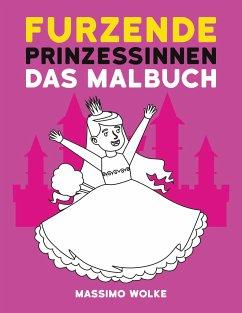 Furzende Prinzessinnen - Das Malbuch - Wolke, Massimo