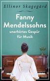 Fanny Mendelssohns unerhörtes Gespür für Musik (eBook, ePUB)