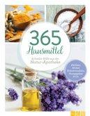 365 Hausmittel - Schnelle Hilfe aus der Natur-Apotheke