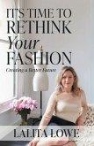 It's Time to Rethink Your Fashion (eBook, ePUB)
